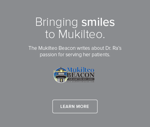 Dentists of Mukilteo - Mukilteo Beacon writes about Dr. Ra's passion for serving her patients